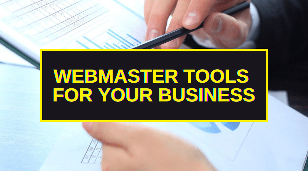 Webmaster Tools For Your Business